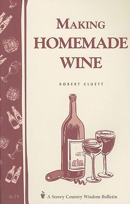 Making Homemade Wine By Gardenway Editors
