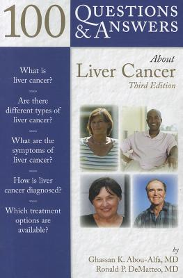 100 Questions & Answers About Liver Cancer By Abou-alfa, Ghassan/ Dematteo, Ronald
